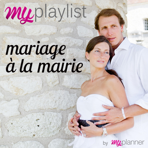 my playlist mariage la mairie myplanner le blog. Black Bedroom Furniture Sets. Home Design Ideas